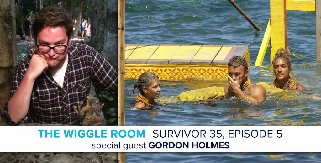 Josh Wigler's Wiggle Room for the Survivor: Heroes v. Healers v. Hustlers, Episode 5 with Special Guest, Gordon Holmes