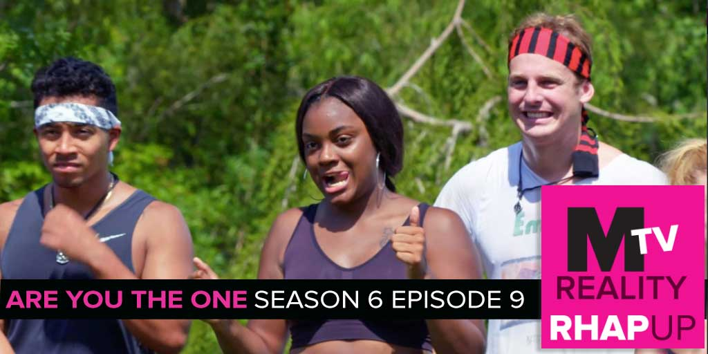 MTV Reality RHAPup | Are You The One 6 Episode 9 Recap Podcast