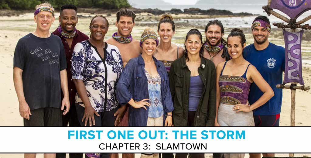 "First One Out: The Storm - A Survivor Preseason Podcast | Chapter 3: ""Slamtown"""
