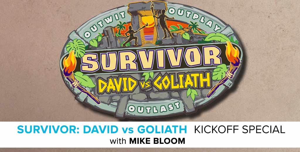 Kicking off the Survivor: David vs. Goliath Pre-Season with Mike Bloom