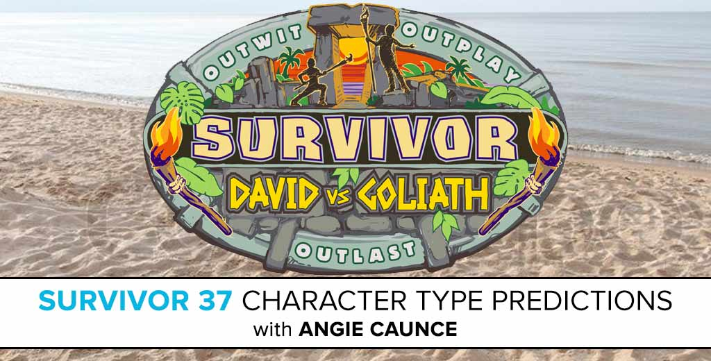 Survivor: David vs. Goliath Character Type Predictions from Angie Caunce