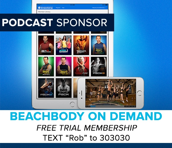 "Try Beachbody on Demand: Text ""ROB"" to 303030"