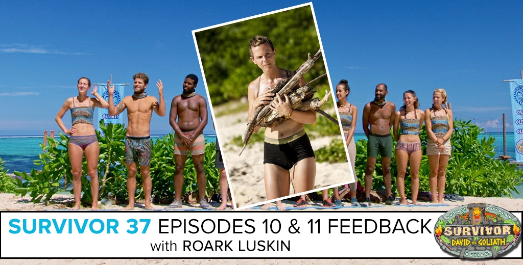 5b74fac50 Survivor 37 Episodes 10   11 Feedback Show with Roark Luskin ...