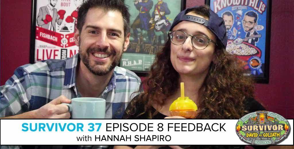 Hannah Shapiro joins Rob to Answer the Survivor: David vs. Goliath Episode 8 Feedback