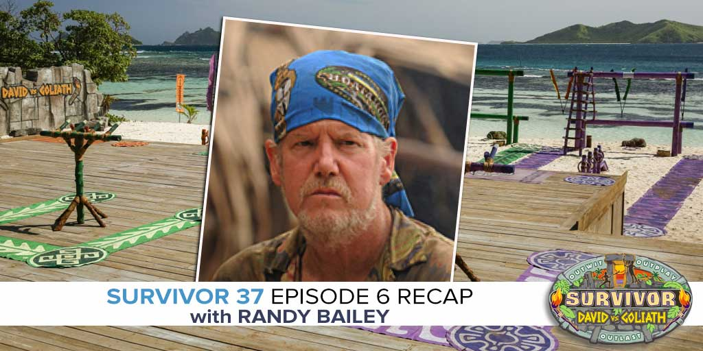 Randy Bailey Recaps Episode 6 of Survivor: David vs. Goliath