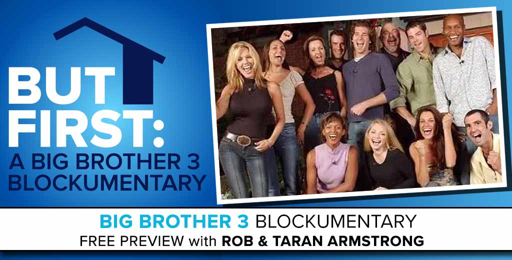 FREE PREVIEW: Part 1 of the Big Brother 3 Blockumentary