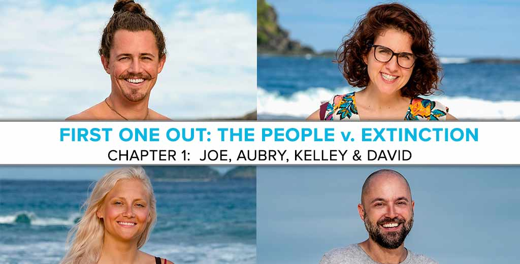 First One Out Presents: The People v. Extinction | Joe, Aubry, Kelley and David