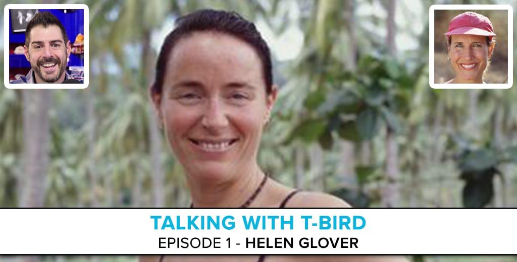 Talking With T-Bird: Helen Glover Survivor: Edge Of