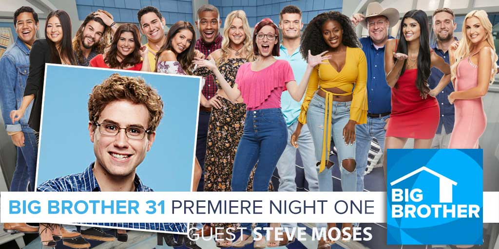 Big Brother 21 Premiere Night One Recap   Steve Moses