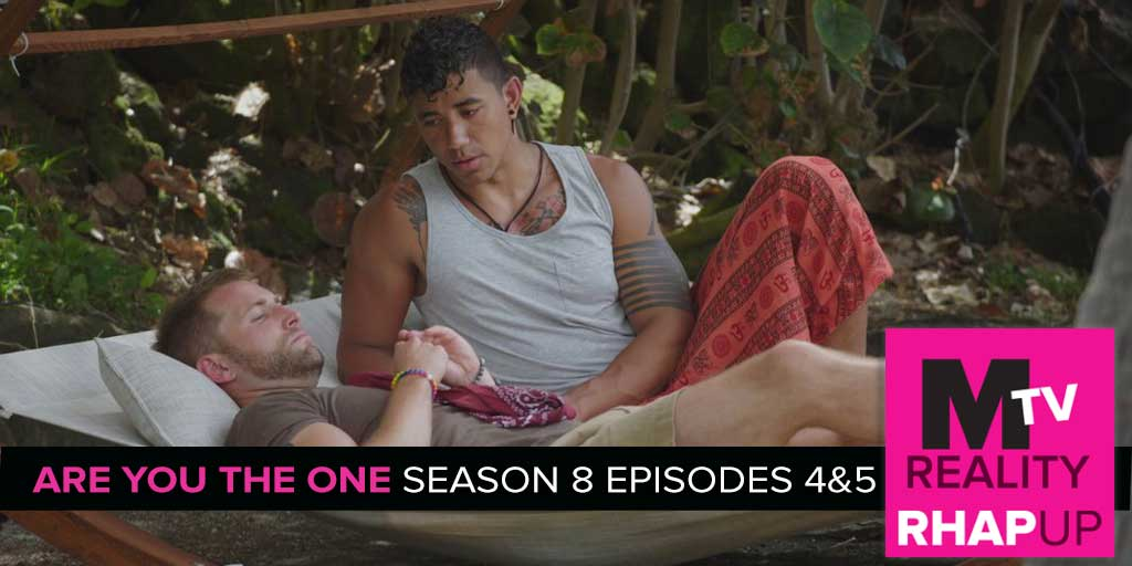 MTV Reality RHAPup | Are You The One 8 Episodes 4 & 5 MTV Reality