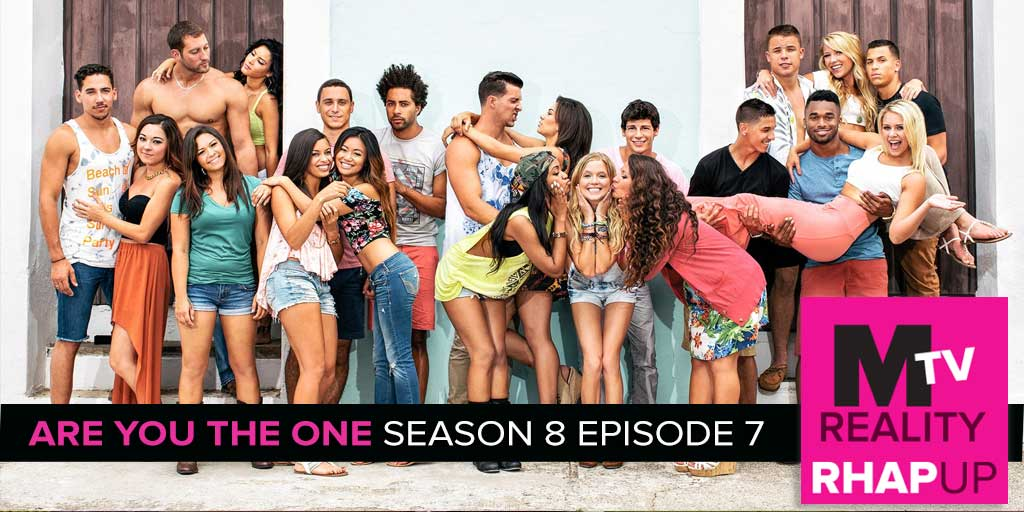MTV Reality RHAPup | Are You The One 8 Episode 7 MTV Reality RHAP-up