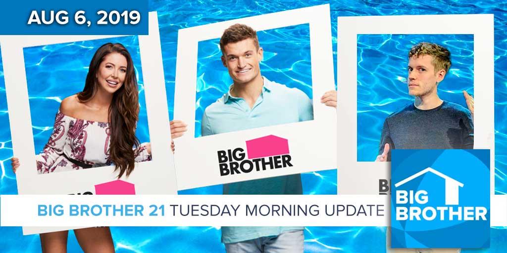 Big Brother 21 Tuesday Aug 6 Morning Update Reality TV RHAP-ups