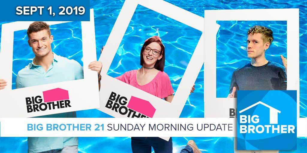 Big Brother 21 Sunday Sept 1 Morning Update – RobHasAwebsite com