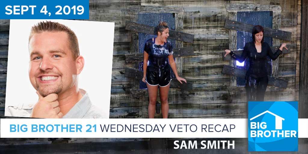Big Brother 21 Wednesday Night Sept 4 Veto Recap | Sam Smith
