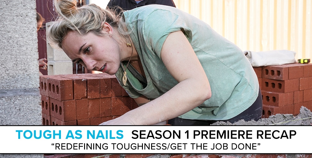 Tough as Nails Season 1 Premiere Recap