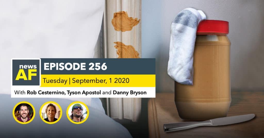News AF | Peanut Butter for Breakfast is News AF - Sept 1, 2020
