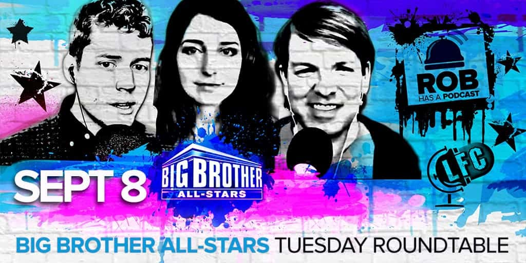 Big Brother All-Stars | LFC Tuesday Roundtable | September 8, 2020