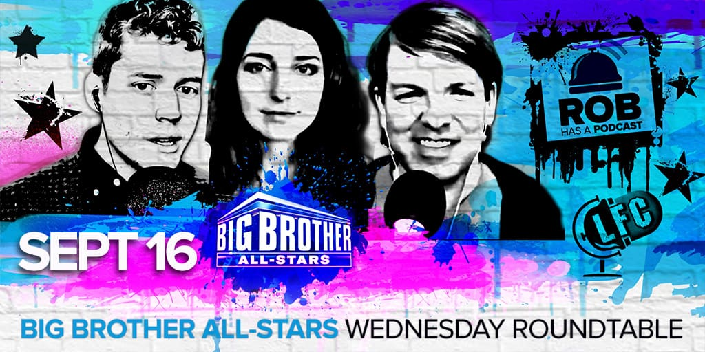 Big Brother All-Stars | LFC Wednesday Roundtable | September 16, 2020
