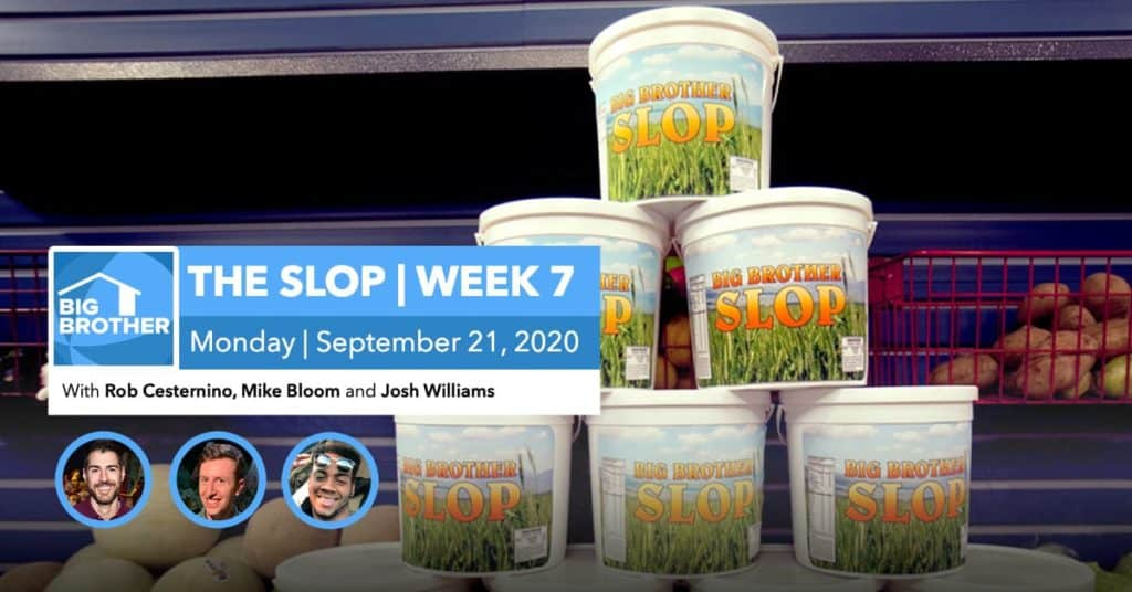 BB22 | The Slop | Week 7