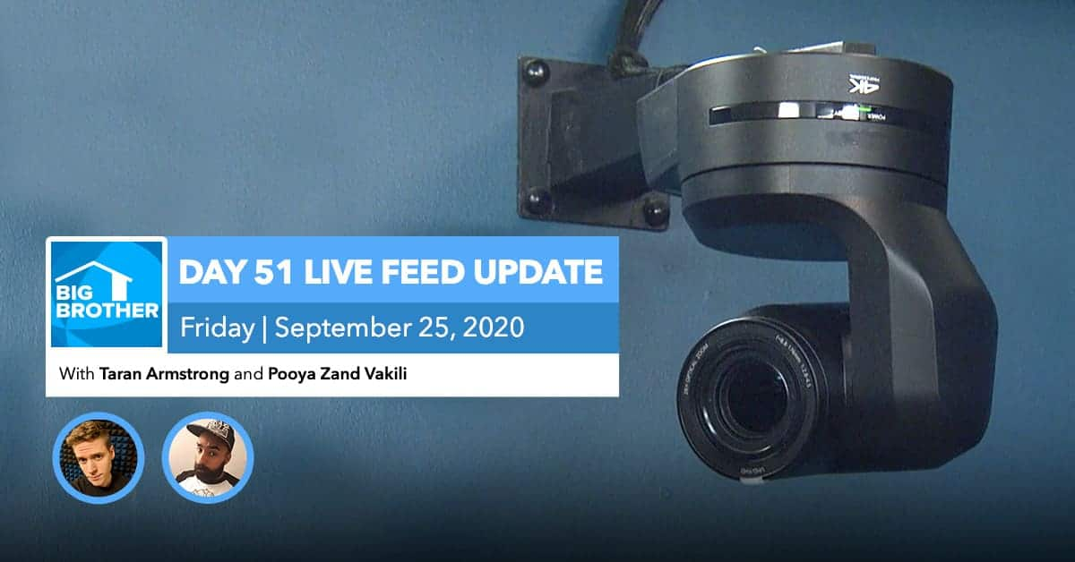 BB22 | Live Feed Update | Friday, Sept 25, 2020