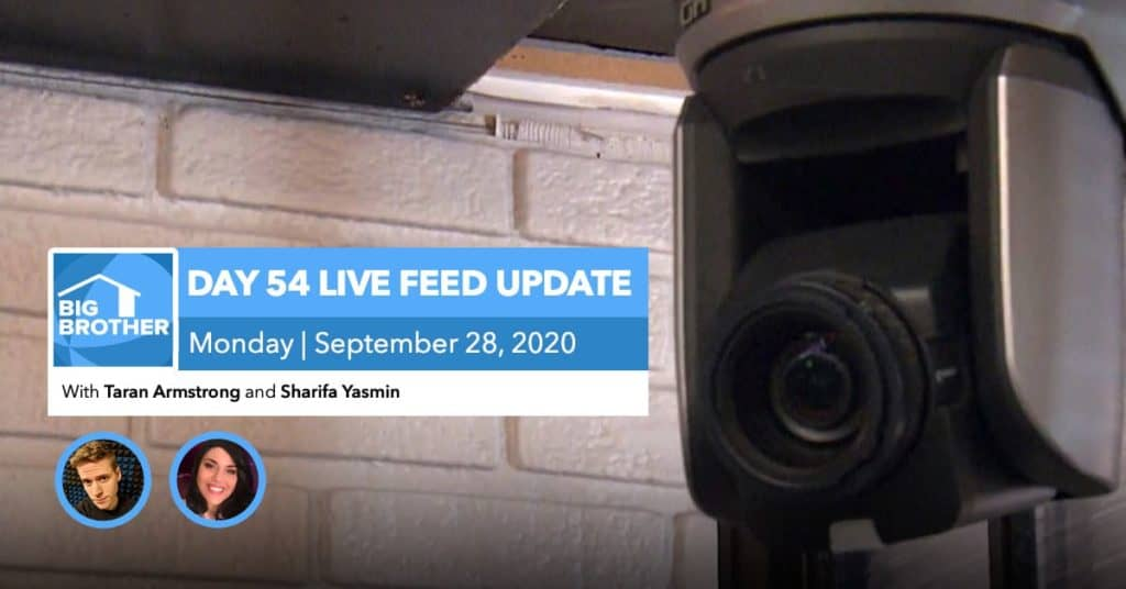 BB22 | Live Feed Update | Monday, Sept 28, 2020