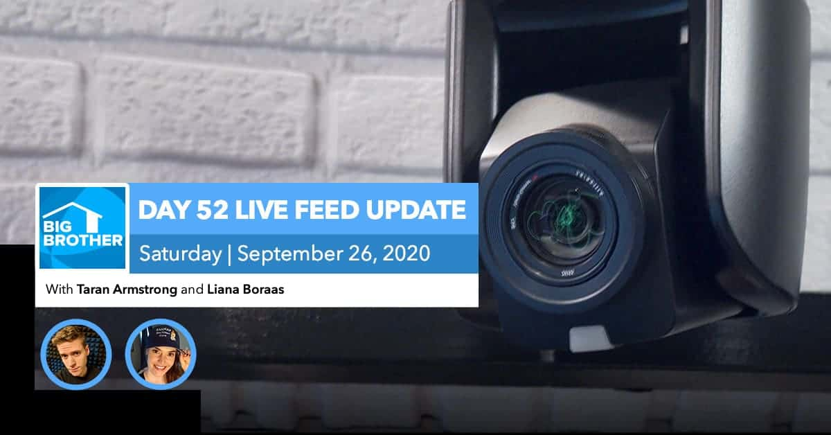 BB22 | Live Feed Update | Saturday, Sept 26, 2020