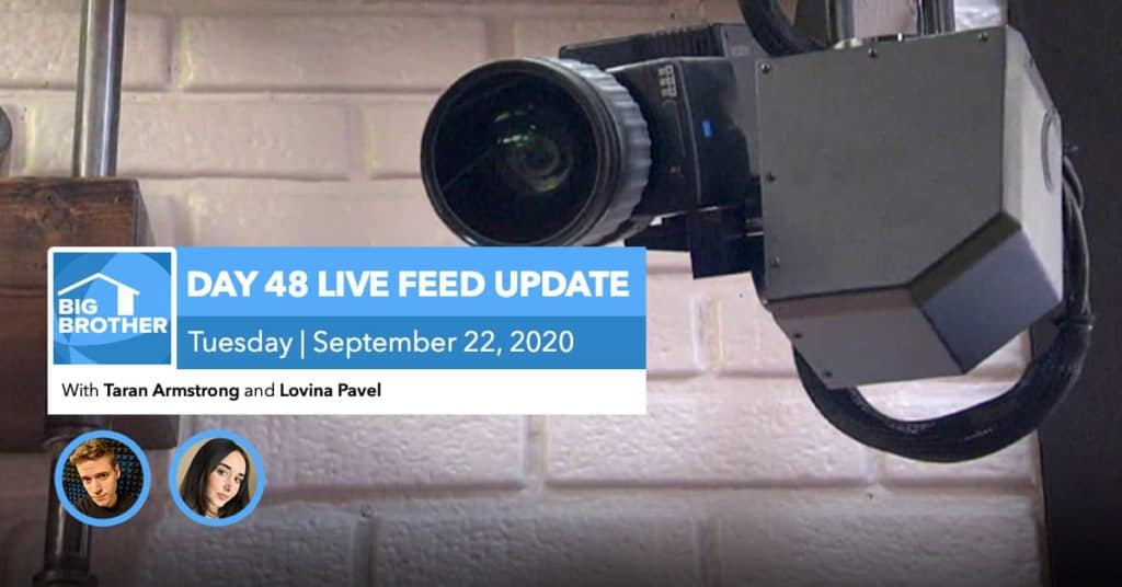 BB22 | Live Feed Update | Tuesday, Sept 22, 2020