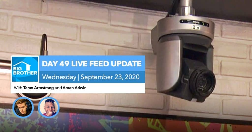 BB22 | Live Feed Update | Wednesday, Sept 23, 2020