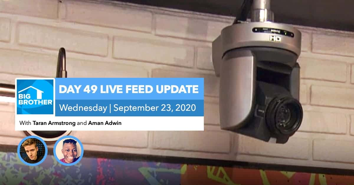 BB22   Live Feed Update   Wednesday, Sept 23, 2020