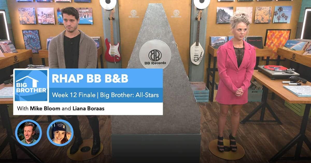 RHAP B&B with Mike Bloom and Liana Boraas | BB22 Week 12