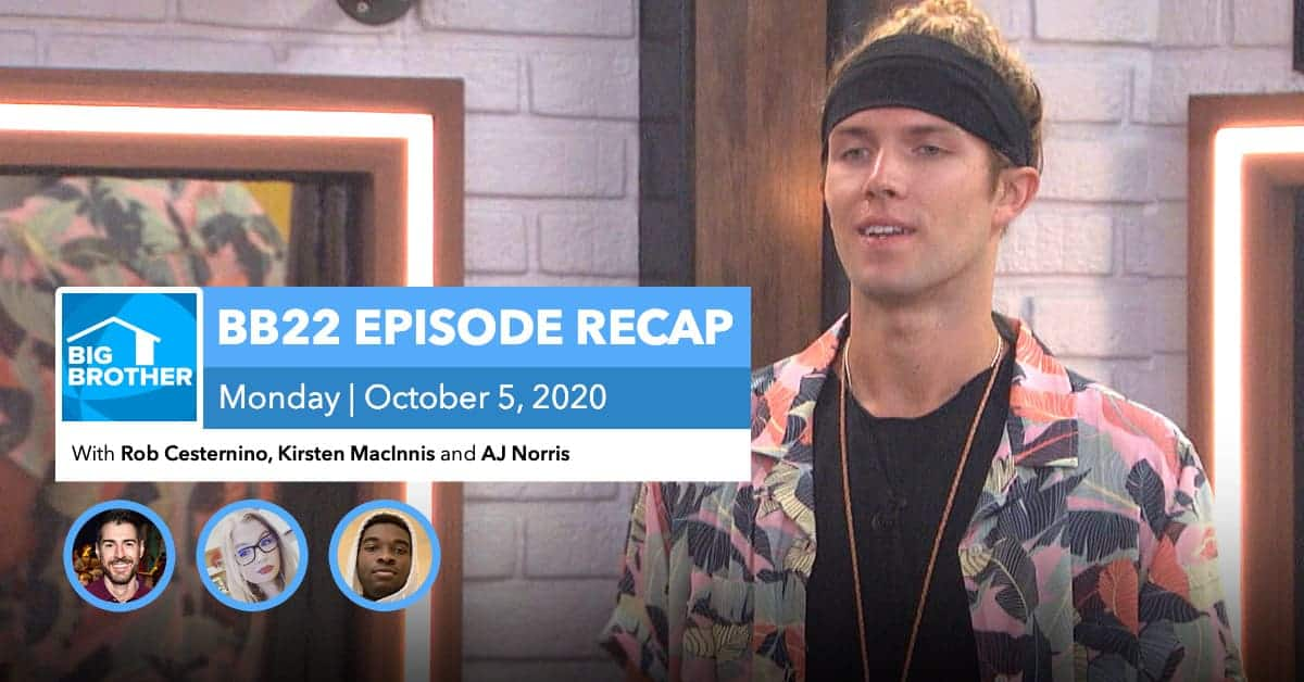 BB22 | Monday 10/5 Episode Recap