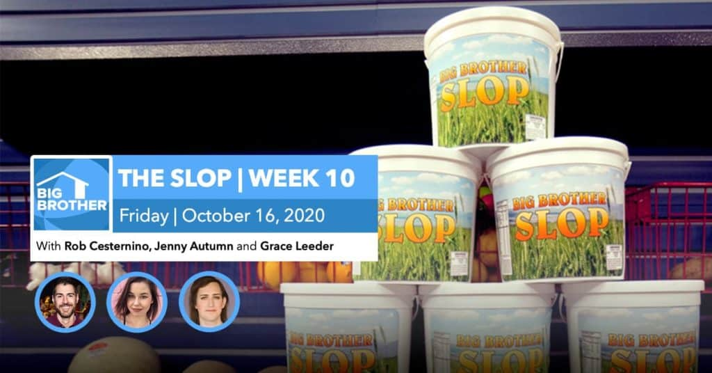 BB22 | The Slop | Week 10