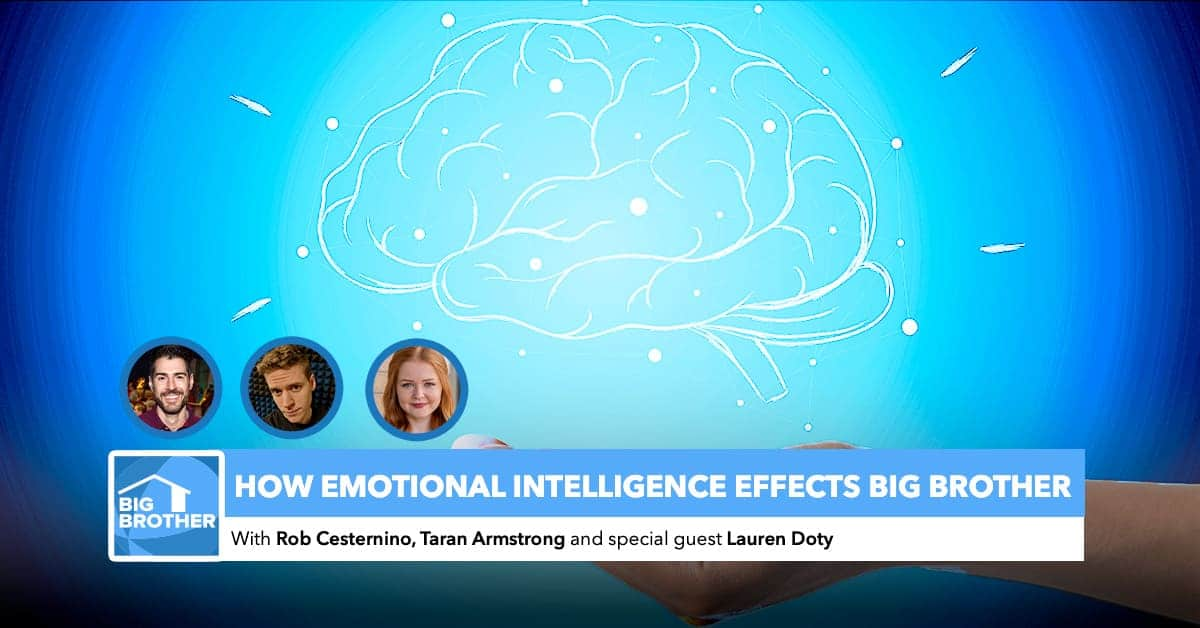 BB22 | How Emotional Intelligence Effects Big Brother