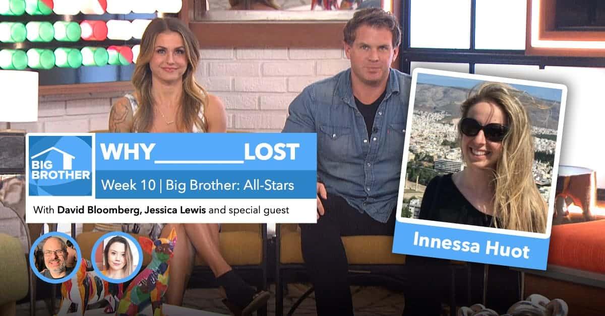 BB22 | Why X Lost Week 10 | David Bloomberg & Jessica Lewis