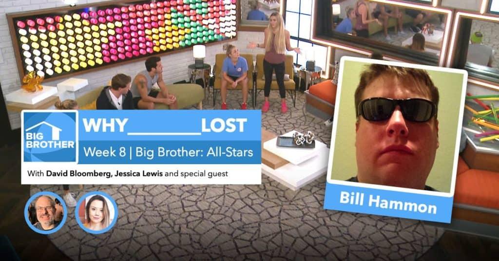 BB22 | Why ________ Lost Week 8 | David Bloomberg & Jessica Lewis