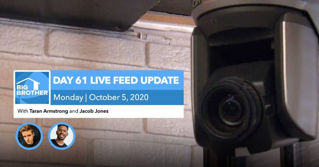 BB22 | Live Feed Update | Monday, Oct 5, 2020