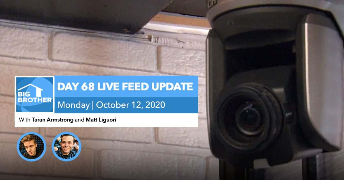 BB22 | Live Feed Update | Monday, Oct 12, 2020
