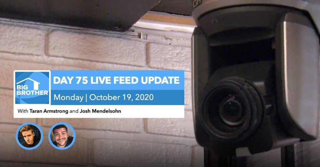 BB22 | Live Feed Update | Monday, Oct 19, 2020