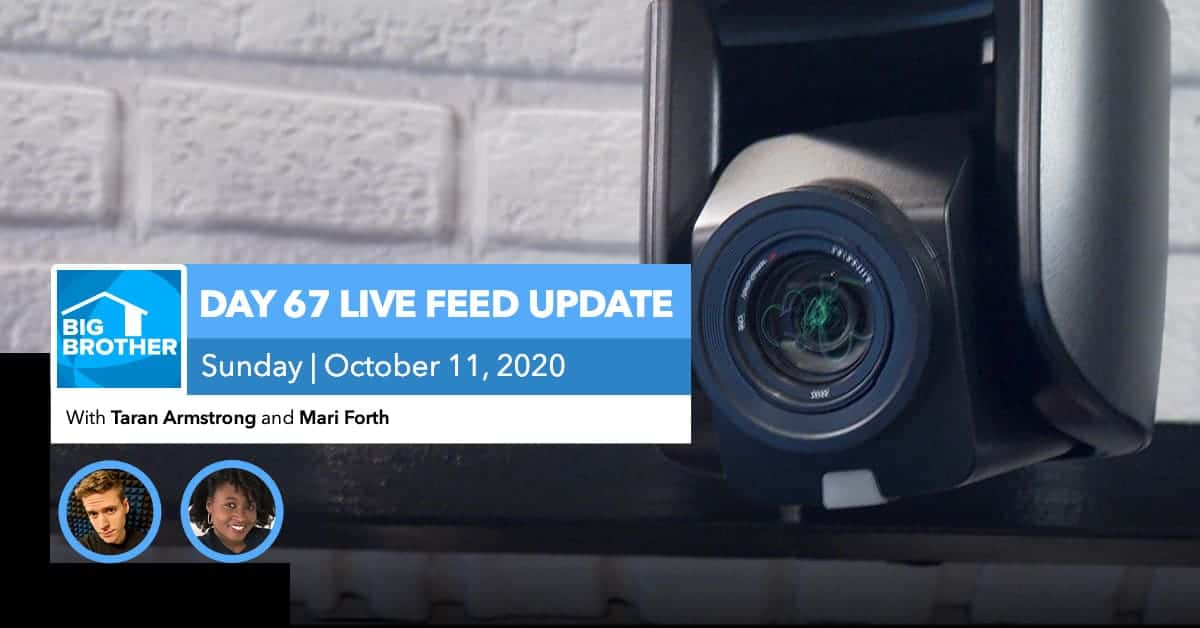 BB22 | Live Feed Update | Sunday, Oct 11, 2020