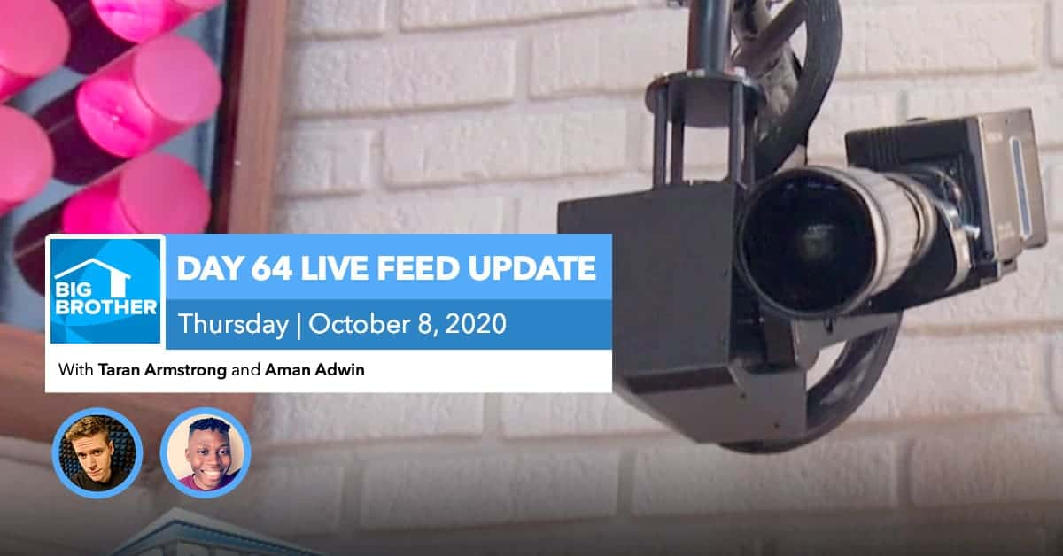 BB22 | Live Feed Update | Thursday, Oct 8, 2020