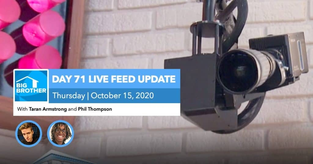 BB22 | Live Feed Update | Thursday, Oct 15, 2020