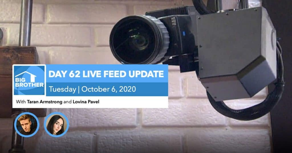 BB22 | Live Feed Update | Tuesday, Oct 6, 2020