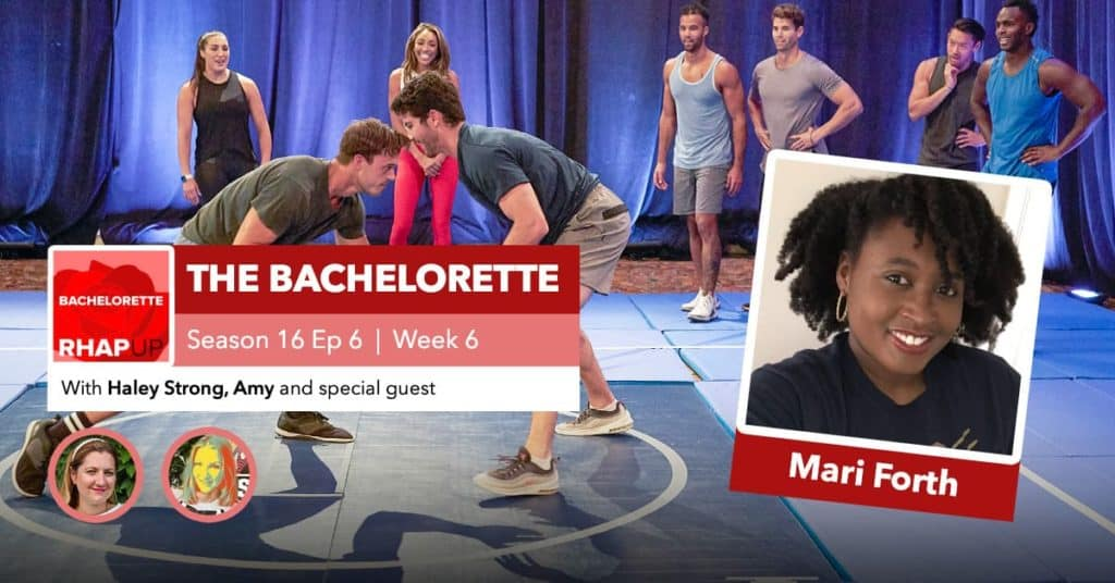 Bachelorette | Season 16 Episode 6 RHAPup | Mari Forth