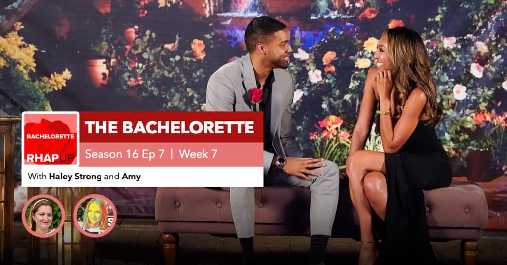 Bachelorette | Season 16 Episode 7 RHAPup