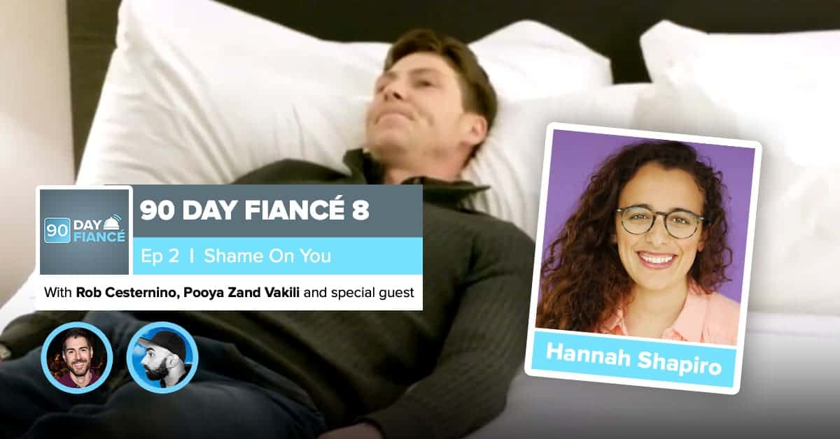 90 Day Fiance | Season 8, Episode 2 Recap | Hannah Shapiro