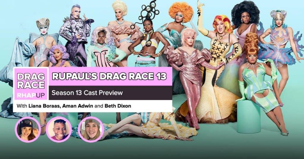 RuPaul's Drag Race Season 13 | Cast Preview