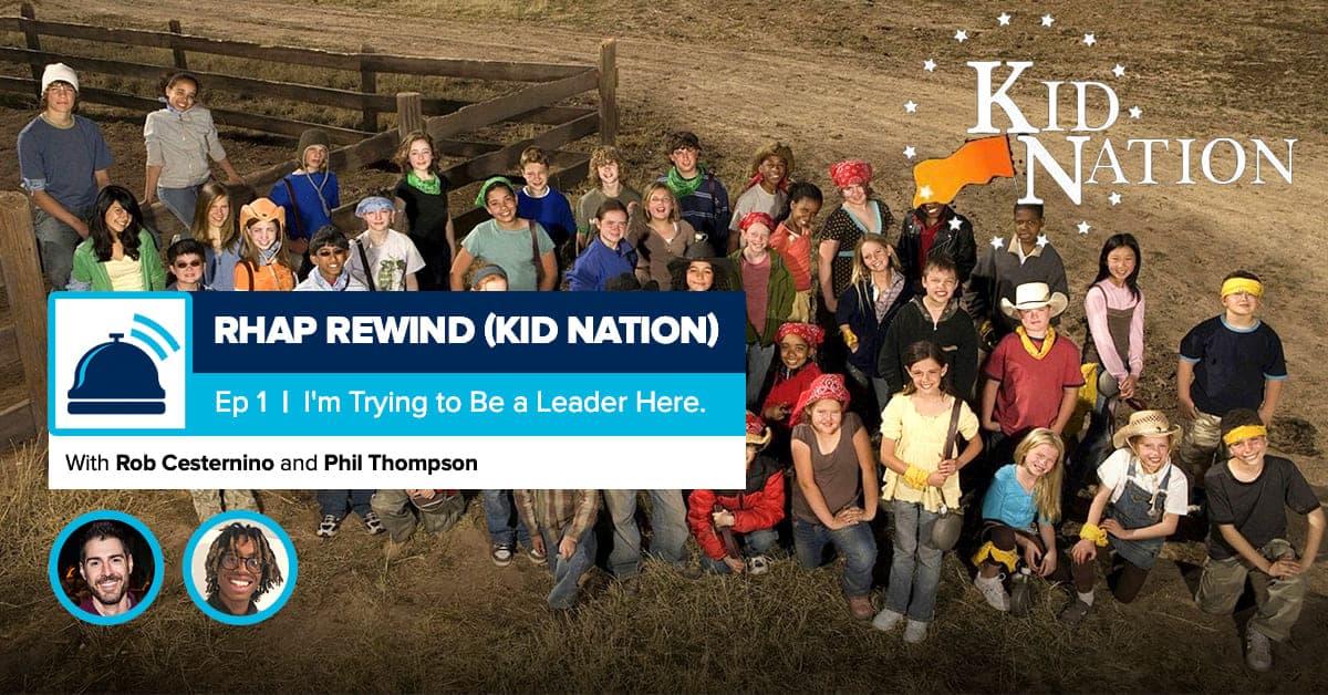 RHAP Rewind | Kid Nation Episode 1