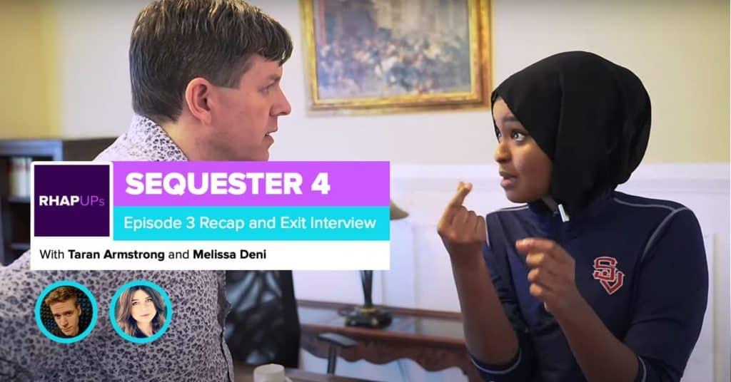 Sequester 4 | Episode 3 Recap & Exit Interview | Melissa Deni