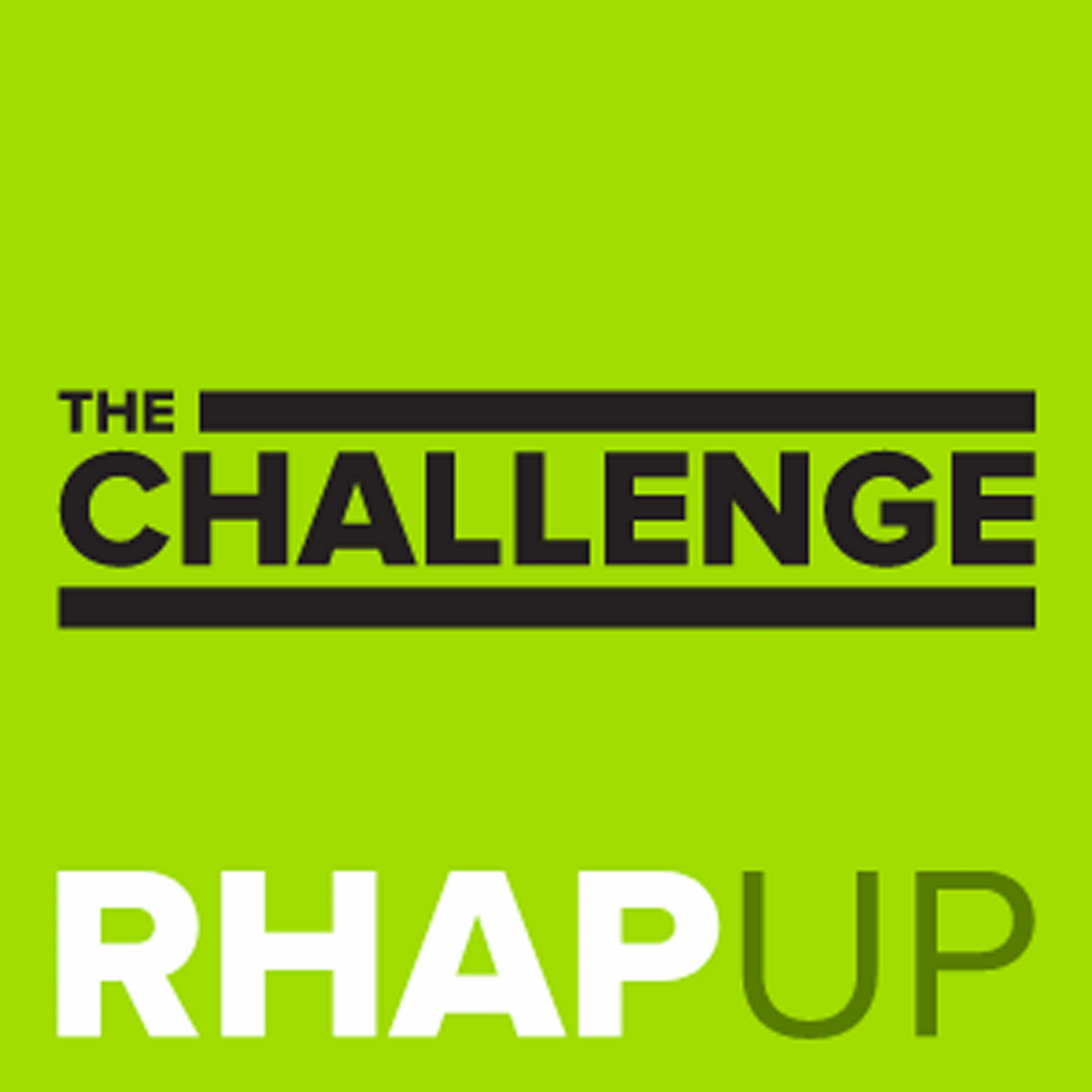 The Challenge RHAP-up | Rob has a Podcast