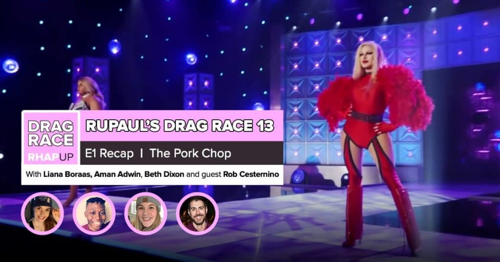 RuPaul's Drag Race Season 13 | Episode 1 with Rob Cesternino